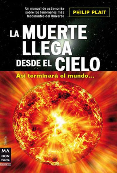 plait la muerte - 4 imprescindibles de la ciencia y la divulgación I: Thorne, Sagan, Plait, Palacios