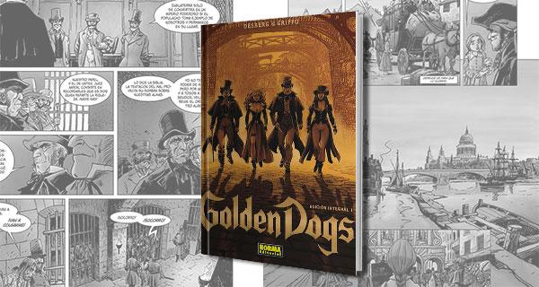 GOLDEN DOGS 1 - Golden Dogs , edición integral 1. Ladrones en el Londres de 1820