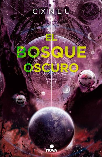elbosqueoscuro 2 - El Bosque Oscuro. Trilogía CF Cixin Liu (2)