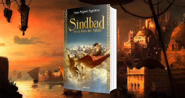 SINDBAD PORTADA - Sindbad en el país del Sueño, de Juan Miguel Aguilera