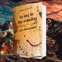 La Voz de las espadas: El grimdark según Abercrombie