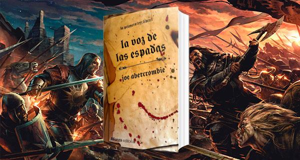 ABERCOMBIE POR - La Voz de las espadas: El grimdark según Abercrombie