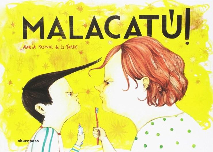 """Libros infantiles recomendados para el Día de la Madre. """"Malacatú!"""", María Pascual de la Torre, A buen paso"""