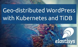 Geo-distributed WordPress with Kubernetes and TiDB