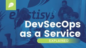 DevSecOps as a Service explained