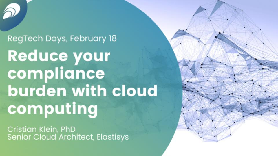 RegTechDay 2021: Reduce your compliance burden with cloud computing