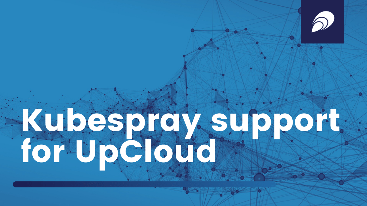Elastisys contributes Kubespray support for UpCloud