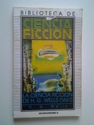 La ciencia ficcion de H. G. Wells (vol.1)