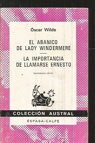 El abanico de Lady Windermere / La importancia de llamarse Ernesto