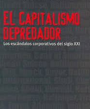 El Capitalismo Depredador
