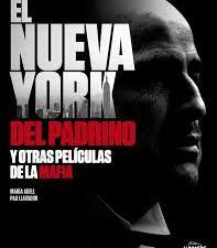 El Nueva York de El Padrino y otras familias de la mafia