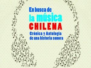 En busca de la Música Chilena. Crónica y antología de una historia sonora