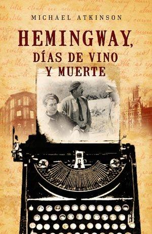 Hemingway días de vino y muerte