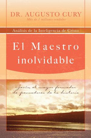 El Maestro inolvidable : Jesús