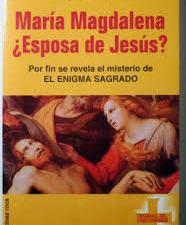 Maria Magdalena ¿Esposa de Jesus?
