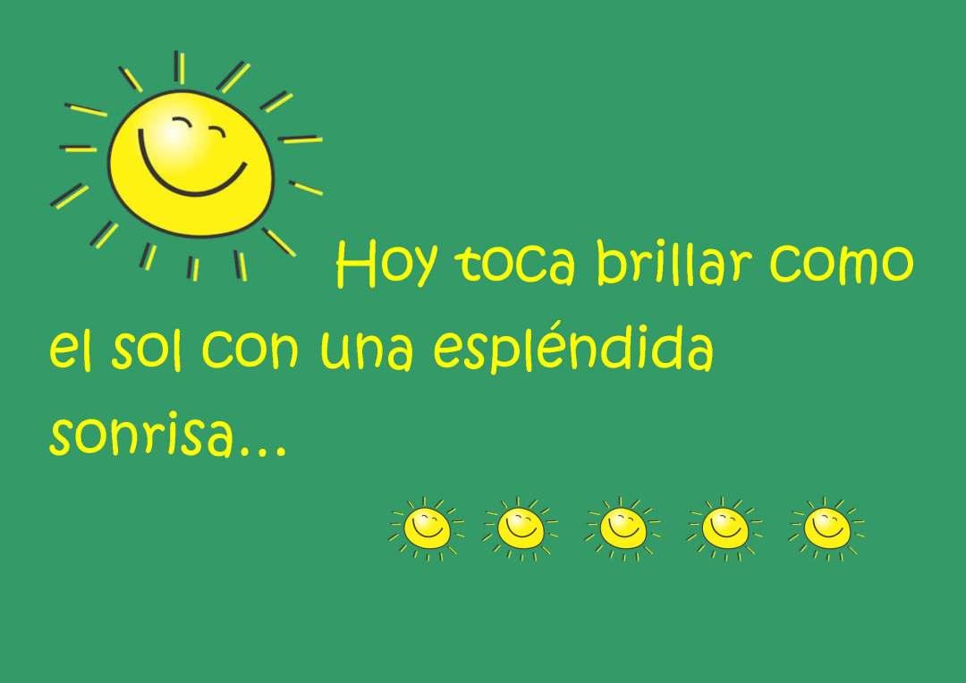Hoy toca brillar como el sol con una espléndida sonrisa