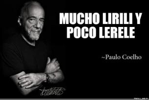 Mucho lirili y poco lerele - Paulo Coelho