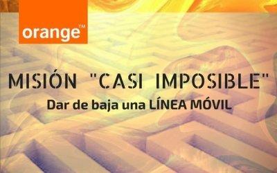 Misión casi-imposible: Dar de baja Línea Orange