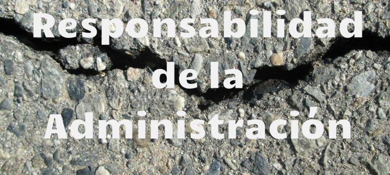 Responsabilidad patrimonial de la Administración: ¿cuándo