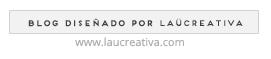 Blog diseñado por Laucreativa con mucho love