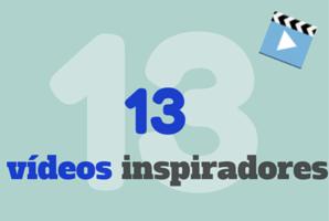 Vídeos inspiradores para reflexionar.