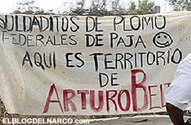 Soldaditos de plomo, federales de paja, aquí el territorio es de Arturo Beltrán