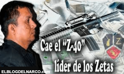 El Z-40 el narco que desmembrar y guisaba a sus enemigos del Cartel del Golfo