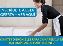 VACANTES DISPONIBLES PARA CAMARERO/A DE PISO LIMPIEZA DE HABITACIONES