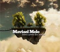 Maviael Melo - Entre a ponte dos sonho discos baianos 2014