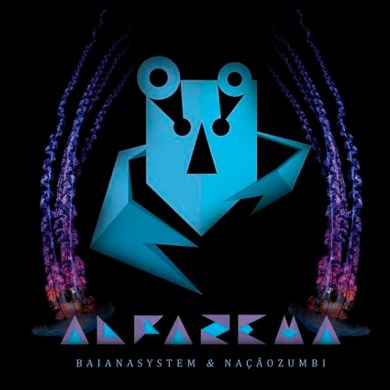 BaianaSystem lança nova música com a Nação Zumbi Carnaval