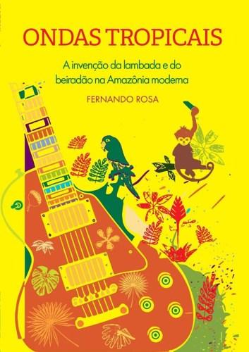 Ondas Tropicais Fernando Rosa Sonoridades Amazônia