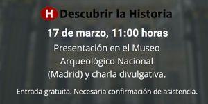 Presentación de la revista Descubrir la Historia @ Museo Arqueológico Nacional de España | Madrid | Comunidad de Madrid | España