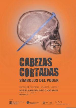 Cartel de la exposición sobre cabezas cortadas en el Museo Arqueológico Nacional