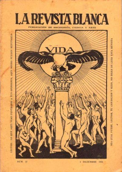 La Revista Blanca es un ejemplo de las publicaciones anarquistas más relevantes