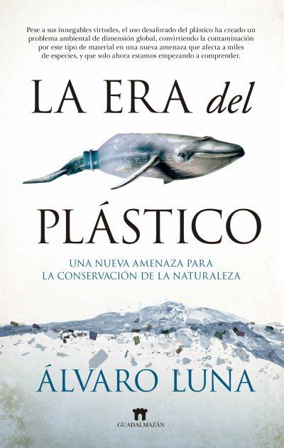 Portada del libro: La era del plástico. Escrito por Álvaro Luna y publicado por Almuzara