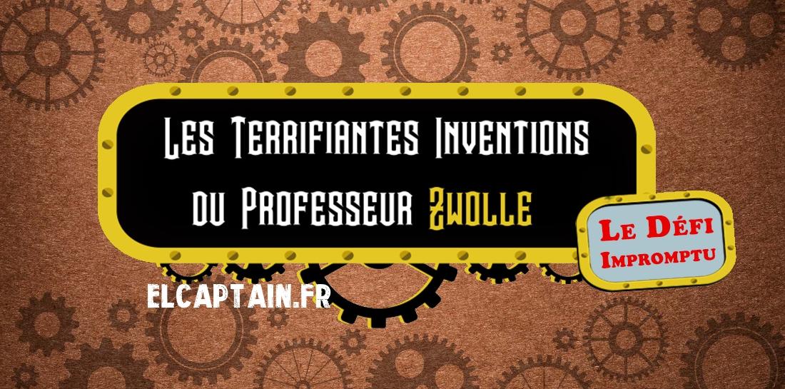 Les Terrifiantes Inventions du Professeur Zwolle : Le défi impromptu