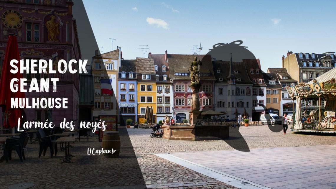 [Avis] Sherlock Geant – Mulhouse – L'armée des noyés
