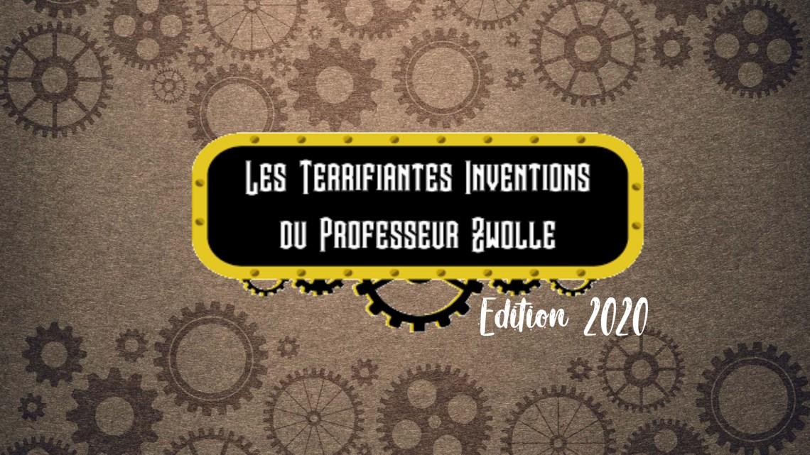 Les Terrifiantes Inventions du Professeur Zwolle 2020