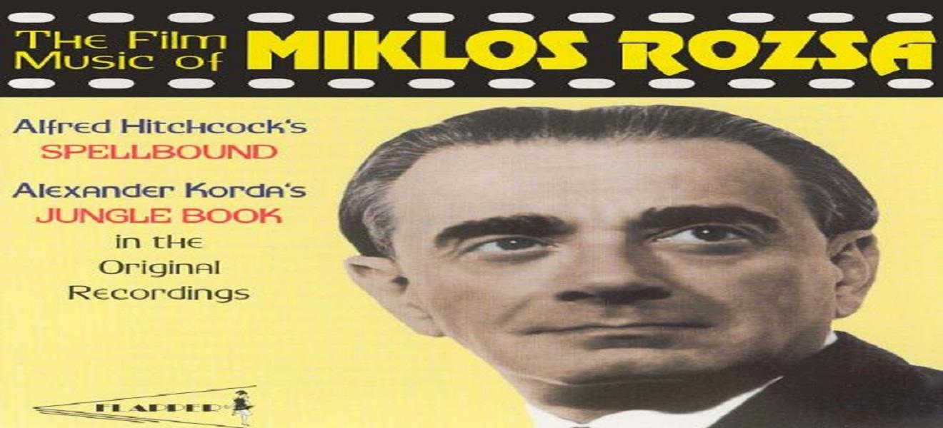 Miklós Rózsa: Un legado musical cinematográfico sin precedentes.