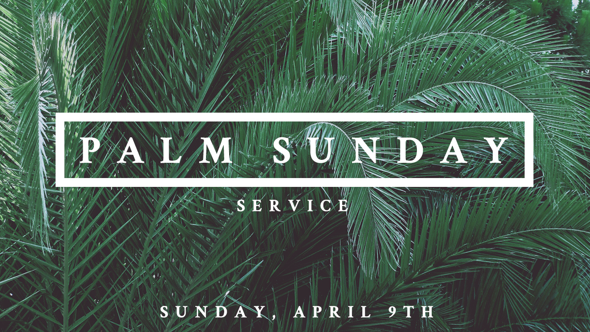 Palm Sunday Event Announcement