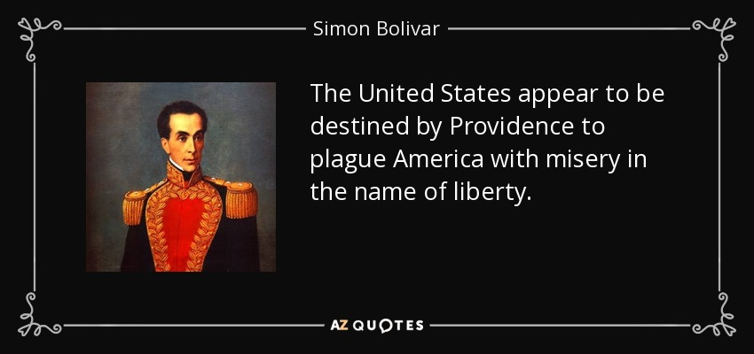 quote-the-united-states-appear-to-be-destined-by-providence-to-plague-america-with-misery-simon-bolivar-78-21-54