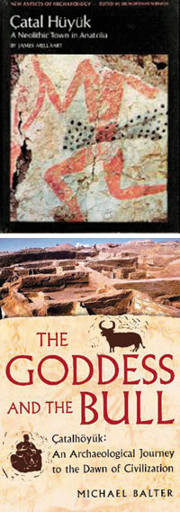 "Catal Huyuk: A Neolithic Town in Anatolia,"" by James Mellaart, ""The Goddess and the Bull"" by Michael Balter"