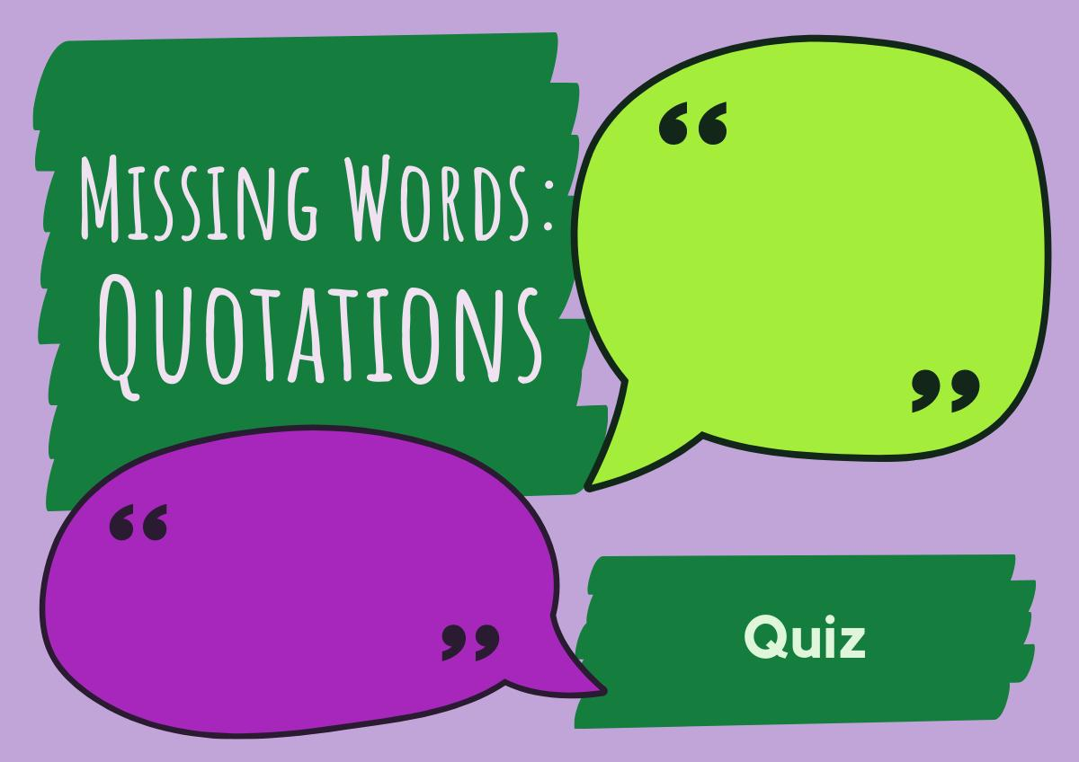 Missing Words - Quotations