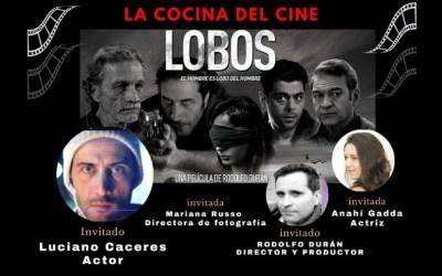 """La Cocina del Cine. Encuentro Nº1: """"LOBOS"""", de Rodolfo Durán"""