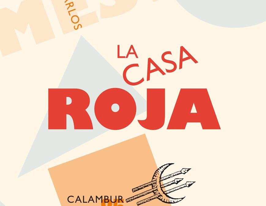 LA CASA ROJA, Juan Carlos Mestre