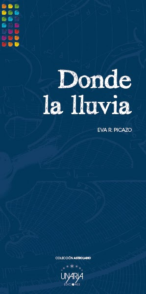 DONDE LA LLUVIA, Eva R. Picazo