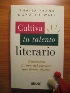 Cultiva tu talento literario, de Thaisa Frank y Dorothy Wall