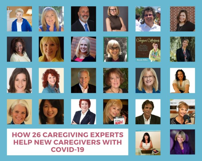 How 26 Caregiving Experts Help New Caregivers With Covid-19
