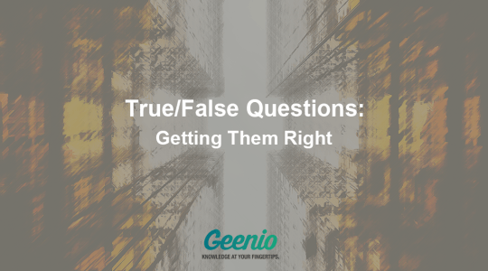 True/False Questions: Getting Them Right