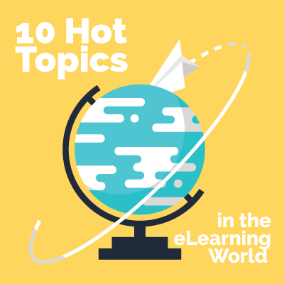 10 Hot Topics In The eLearning World